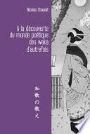 illustration du livre A la Découverte du Monde Poetique des Waka d'Autrefois