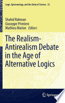 The Realism Antirealism Debate in the Age of Alternative Logics
