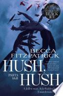 Hush, Hush Parts 1 & 2