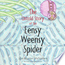 The Untold Story Of The Eensy Weensy Spider