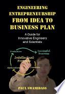 Engineering Entrepreneurship from Idea to Business Plan