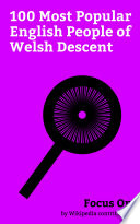 Focus On: 100 Most Popular English People of Welsh Descent