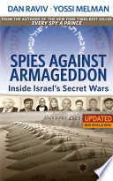 Spies Against Armageddon    Inside Israel s Secret Wars
