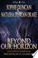 Beyond Our Horizon