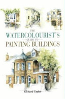 The Watercolourist s Guide to Painting Buildings