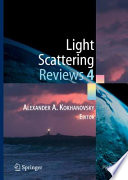 Light Scattering Reviews 4 Of Three Parts The ?rstpartisconcernedwiththeoreticalandexperimentalstudiesofsinglelightsc