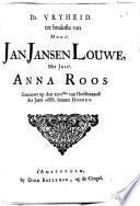 De vryheid. Ter bruilofte van Monsr. Jan Jansen Louwe met juffr. Anna Roos, getrouwt op den XXVIsten van herfstmaand des jaars 1688 binnen Hooren