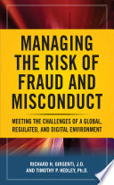 Managing the Risk of Fraud and Misconduct  Meeting the Challenges of a Global  Regulated and Digital Environment
