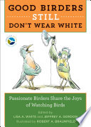 Good Birders Still Don t Wear White