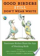 Good Birders Still Don t Wear White