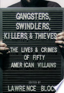 Gangsters  Swindlers  Killers  and Thieves