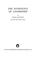 The Pathology Of Leadership