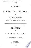 Ka Euanelio I Kakauia E Ioane