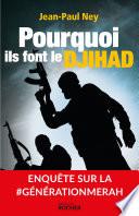 Pourquoi ils font le Djihad