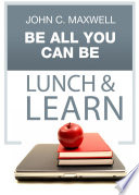 Be All You Can Be Lunch Learn