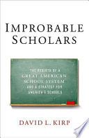 Improbable Scholars : about public schools and education...