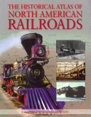The Historical Atlas of North American Railroads