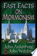 Fast Facts® On Mormonism : question-and-answer style to look candidly at...
