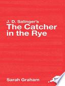 J D  Salinger s The Catcher in the Rye