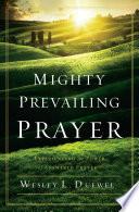 Mighty Prevailing Prayer