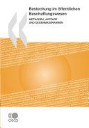 Bestechung im öffentlichen Beschaffungswesen Methoden, Akteure und Gegenmaßnahmen