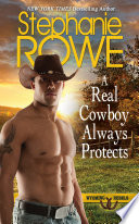 A Real Cowboy Always Protects  Wyoming Rebels  Book PDF