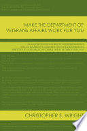 Make the Department of Veterans Affairs Work for You