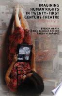 Imagining Human Rights in Twenty First Century Theater