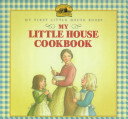 My Little House Cookbook