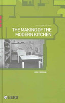 The Making of the Modern Kitchen