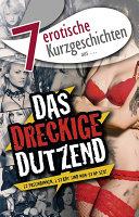 """7 erotische Kurzgeschichten aus: """"Das dreckige Dutzend"""""""