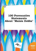 100 Provocative Statements about Maisie Dobbs