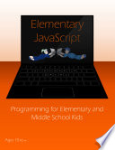 Elementary Javascript Programming For Elementary And Middle School Kids