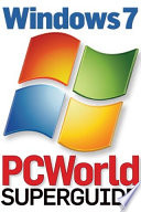 Windows 7 Superguide  PCWorld Superguide