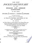 The New Pocket dictionary of the English and German Languages