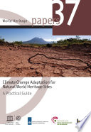 Climate change adaptation for natural World Heritage sites  a practical guide
