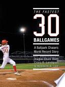 The Fastest Thirty Ballgames