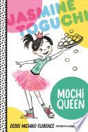 Jasmine Toguchi  Mochi Queen