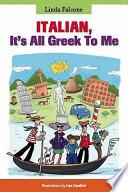 Italian  It s All Greek to Me
