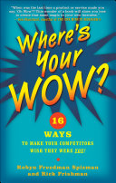 Where s Your WOW   16 Ways to Make Your Competitors Wish They Were You  Book PDF