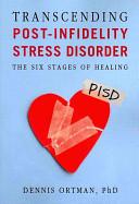 Transcending Post Infidelity Stress Disorder