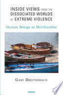 Inside Views from the Dissociated Worlds of Extreme Violence