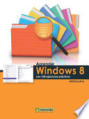 Aprender Windows 8 con 100 ejercicios pr  cticos