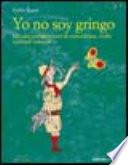 Yo no soy gringo  Taccuini sudamericani di coincidenze  truffe e piccoli miracoli