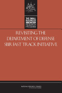 Revisiting the Department of Defense SBIR Fast Track Initiative