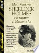 Sherlock Holmes e le ragazze di Madame Jai