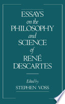 Essays on the Philosophy and Science of Ren  Descartes