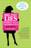 Big Fat Lies Women Tell Themselves Their Heads Voices Not Unlike Those