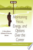 Maintaining Focus  Energy  and Options Over the Career