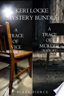 Keri Locke Mystery Bundle: A Trace of Murder (#2) and A Trace of Vice (#3)